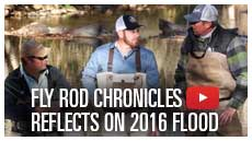 Fly Rod Chronicles Reflects on 2016 Flood