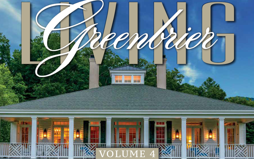 Volume 4 of Greenbrier Living Magazine